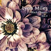 Play & Download Black Flowers, Vol. 4 by Lynn Miles | Napster