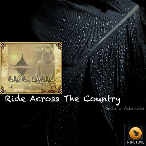 Play & Download Ride Across The Country by Kintero Vatanabe | Napster