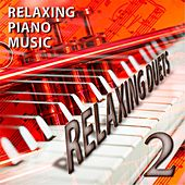 Play & Download Relaxing Duets 2 by Relaxing Piano Music | Napster