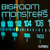 Bigroom Monsters, Vol. 2 by Various Artists