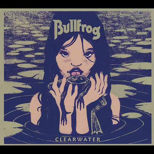 Play & Download Clearwater by Bullfrog | Napster