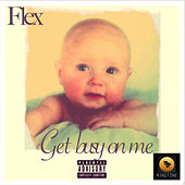 Play & Download Get busy on me by Flex | Napster