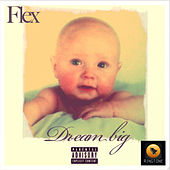 Play & Download Dream big by Flex | Napster