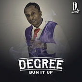 Play & Download Bun It Up - Single by Degree | Napster