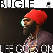 Life Goes On - Single by Bugle