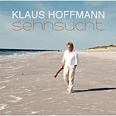 Play & Download Sehnsucht by Klaus Hoffmann | Napster