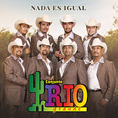 Play & Download Nada Es Igual by Conjunto Rio Grande | Napster