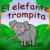 Play & Download El Elefante Trompita by Canciones Infantiles | Napster