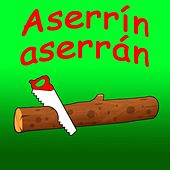 Play & Download Aserrín Aserrán by Canciones Infantiles | Napster