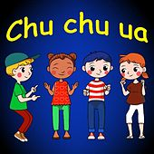 Play & Download Chu Chu Ua by Canciones Infantiles | Napster