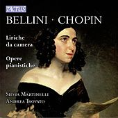 Play & Download Bellini & Chopin: Liriche da camera & Opere pianistiche by Various Artists | Napster