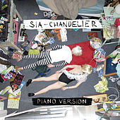 Chandelier (Piano Version) by Sia