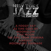 New York Jazz Lounge Playlist: A Foggy Day, As Time Goes by, Moonglow, Blue Moon, The Girl from Ipanema, Stardust, Moonlight Serenade by Various Artists