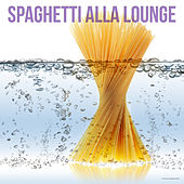 Play & Download Spaghetti Alla Lounge by Various Artists | Napster