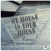 Play & Download My House Is Your House by Various Artists | Napster