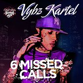 Play & Download 6 Missed Calls by VYBZ Kartel | Napster