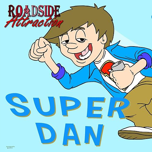Play & Download Super Dan by Roadside Attraction | Napster