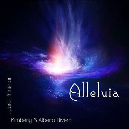 Alleluia - Single by Kimberly and Alberto Rivera
