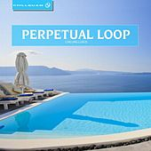 Play & Download Chilling Luxus by Perpetual Loop | Napster