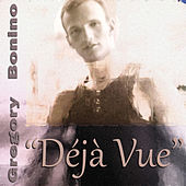 Déjà Vue - Single by Gregory Bonino