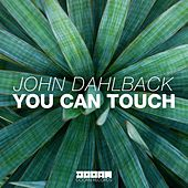 Play & Download You Can Touch by John Dahlbäck | Napster