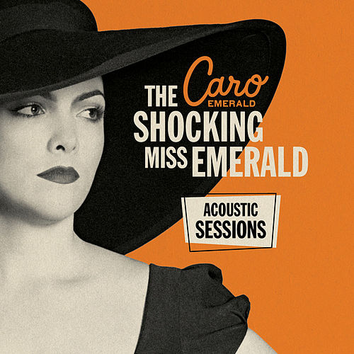 The Shocking Miss Emerald: The Acoustic Sessions von Caro Emerald