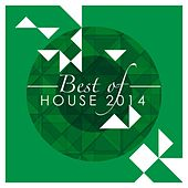 Play & Download Best of House 2014 by Various Artists | Napster