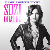 Play & Download The Girl from Detroit City by Suzi Quatro | Napster