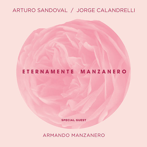 Play & Download Eternamente Manzanero by Arturo Sandoval | Napster
