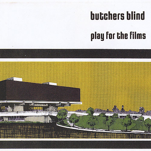 Play & Download Play For the Films by Butchers Blind | Napster