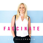 Fascinate by Lou Fellingham