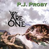 Play & Download We Are One by P.J. Proby | Napster