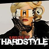 Super Geil Auf Hardstyle, Vol. 1 by Various Artists