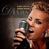 Greatest Dance Music Divas by Various Artists
