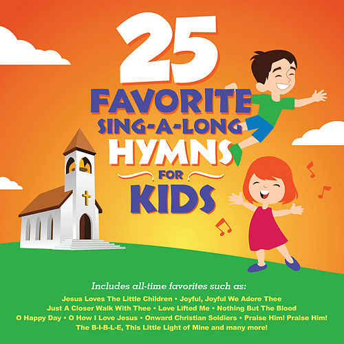 Play & Download 25 Favorite Sing-A-Long Hymns For Kids by Songtime Kids | Napster