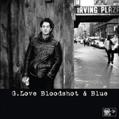 Bloodshot And Blue von G. Love & Special Sauce