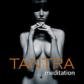 Tantra Meditation Relaxing Lounge Music - Meditative Yoga Chill Out Music & Tantric Lounge Songs by Tantra Masters