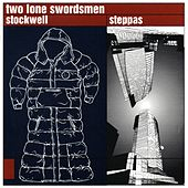 Stockwell Steppas by Two Lone Swordsmen
