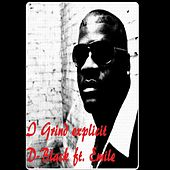 I Grind (feat. Emile) by D-Black