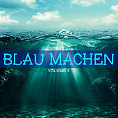 Play & Download Blau machen, Vol. 1 by Various Artists | Napster