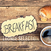 Play & Download Breakfast Lounge Selection by Various Artists | Napster