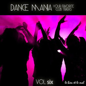 Dance Mania - Your Favorite Club Tracks, Vol. 6 by Various Artists