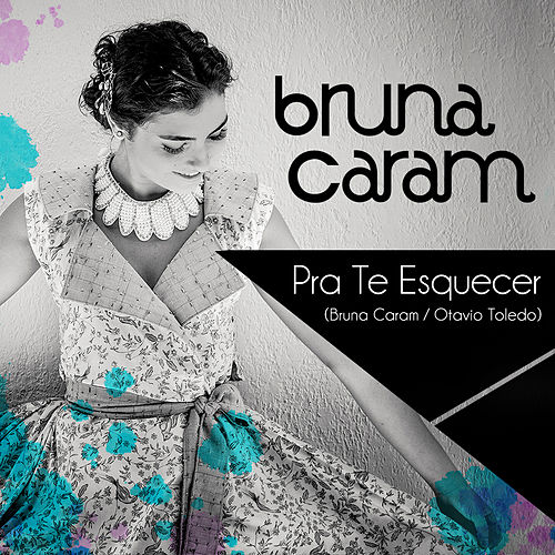Play & Download Pra Te Esquecer - Single by Bruna Caram | Napster