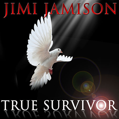 Play & Download True Survivor by Jimi Jamison | Napster