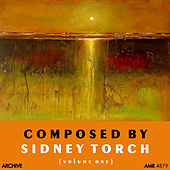 Play & Download Composed by Sidney Torch, Vol. 1 by Various Artists | Napster