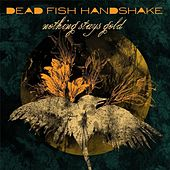 Play & Download Nothing Stays Gold / All Time Low by Dead Fish Handshake | Napster