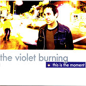 Play & Download This Is The Moment by Violet Burning | Napster
