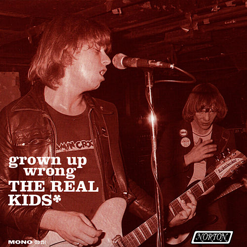 Play & Download Grown Up Wrong by The Real Kids | Napster