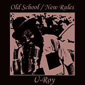 Play & Download Old School / New Rules by U-Roy | Napster