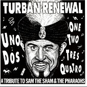 Play & Download Turban Renewal - A Tribute To Sam The Sham And The Pharaohs by Various Artists | Napster